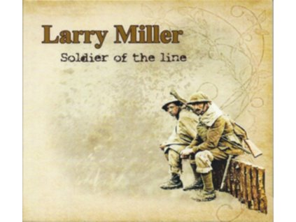 LARRY MILLER - Soldier Of The Line (CD)