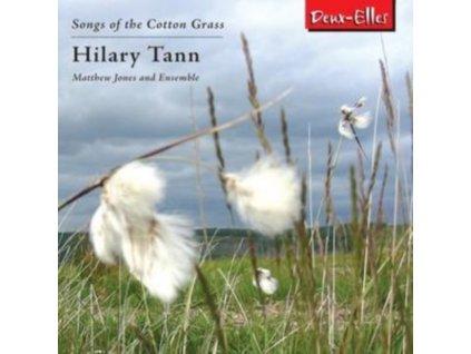 MATTHEW JONES ENSEMBLE - Hilary Tann - Songs Of The Cotton Grass (CD)