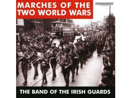 BAND OF IRISH GUARDS - Marches Of Two World Wars (CD)