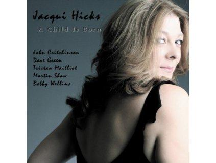 JACQUI HICKS - A Child Is Born (CD)