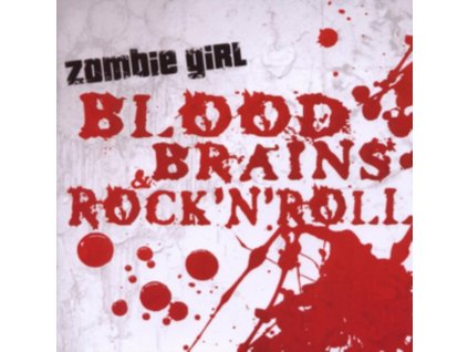 ZOMBIE GIRL - Blood. Brains & RockN Roll (CD)