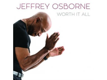 JEFFREY OSBORNE - Worth It All (CD)