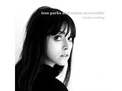 TESS PARKS & ANTON NEWCOMBE - I Declare Nothing (CD)