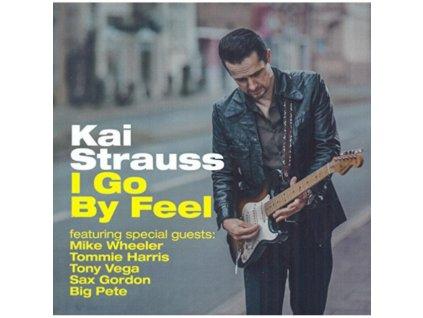 KAI STRAUSS - I Go By Feel (CD)
