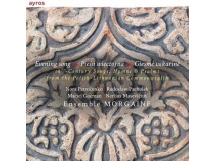 ENSEMBLE MORGAINE - Evening Song: 16Th Century Songs. Hymns And Psalms From The Polish-Lithuanian-Commonwealth (CD)