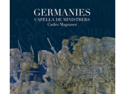 CAPELLA DE MINISTRERS / CARLES MAGRANER - Germanies (CD)