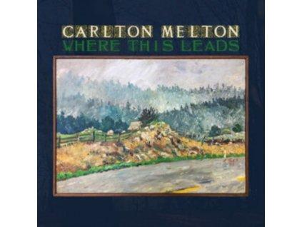 CARLTON MELTON - Where This Leads (CD)