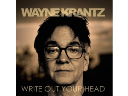 WAYNE KRANTZ - Write Out Your Head (CD)