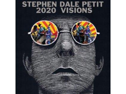 STEPHEN DALE PETIT - 2020 Visions (CD)