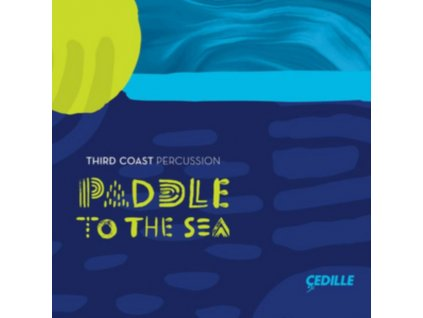 THIRD COAST PERCUSSION - Paddle To The Sea (CD)