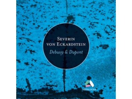 SEVERIN VON ECKARDSTEIN - Dupont & Debussy: Piano Works (CD)