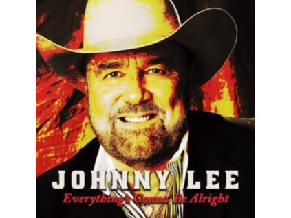 JOHNNY LEE - Everythings Gonna Be Alright (CD)