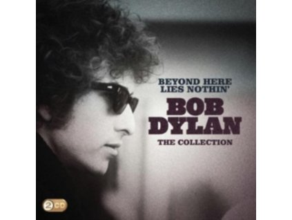 BOB DYLAN - Beyond Here Lies Nothin - The Collection (CD)