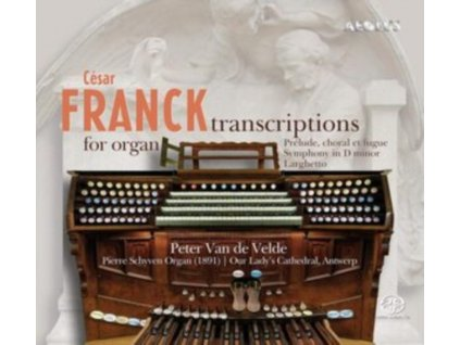 PETER VAN DE VELDE - Cesar Franck: Transcriptions For Organ (SACD)