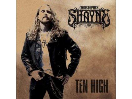 CHRISTOPHER SHANE - Ten High (CD)
