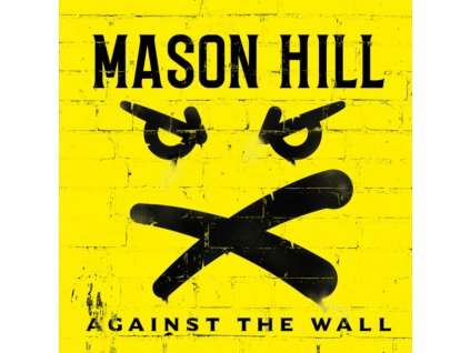 MASON HILL - Against The Wall (CD)