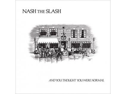 NASH THE SLASH - And You Thought You Were Normal (CD)