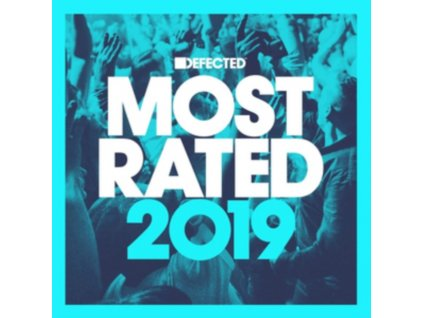 VARIOUS ARTISTS - Defected Presents Most Rated 2019 (CD)