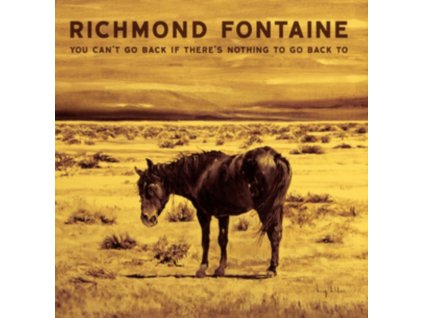 RICHMOND FONTAINE - You CanT Go Back If ThereS Nothing To Go Back To (CD)