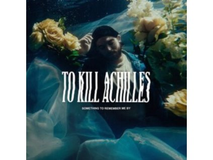 TO KILL ACHILLES - Something To Remember Me By (CD)