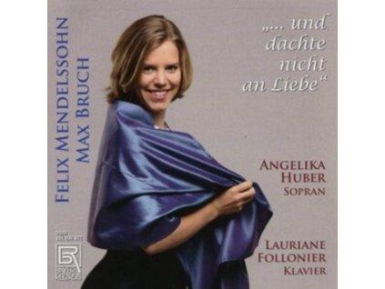 ANGELIKA HUBER / LAURIANE FOLLONIER - ...Und Dachte Nicht An Liebe.. (CD)