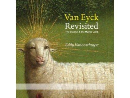 EDDY VANOOSTHUYSE / BRUSSELS PHILHARMONIC / VITALY SAMOSHKO / VLAAMS RADIOKOOR - Van Eyck Revisited: The Clarinet And The Mystic Lamb (CD + DVD)