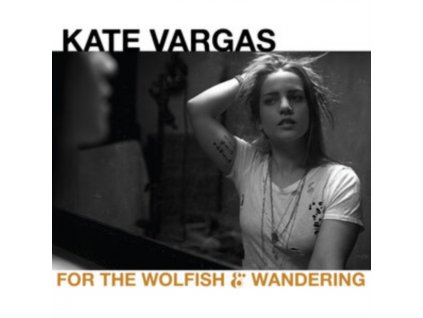 KATE VARGAS - For The Wolfish And Wandering (CD)