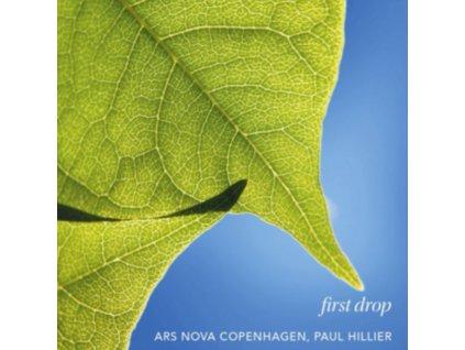 ARS NOVA COPENHAGEN/HILLIER - First Drop (CD)
