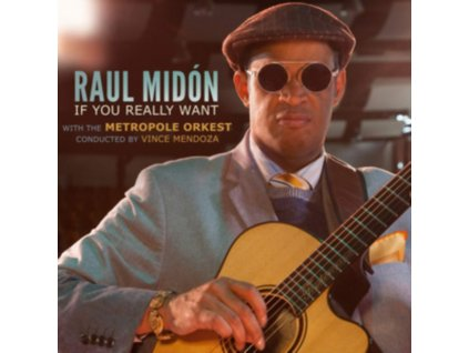 RAUL MIDON - If You Really Want (With The Metropole Orkest. Conducted By Vince Mendoza) (CD)