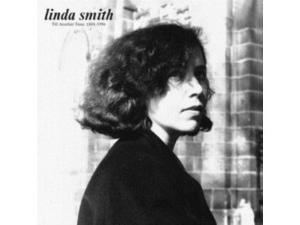 LINDA SMITH - Till Another Time: 1988-1996 (CD)