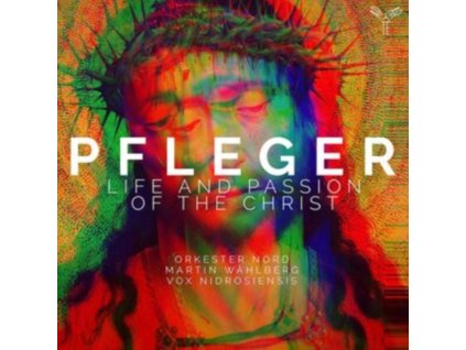 ORKESTER NORD / MARTIN WAHLBERG / VOX NIDROSIENSIS - Pfleger: Life And Passion Of The Christ (CD)
