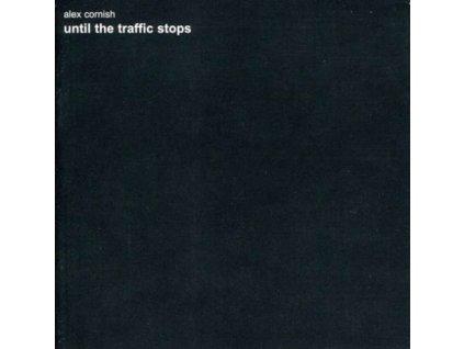ALEX CORNISH - Until The Traffic Stops (CD)