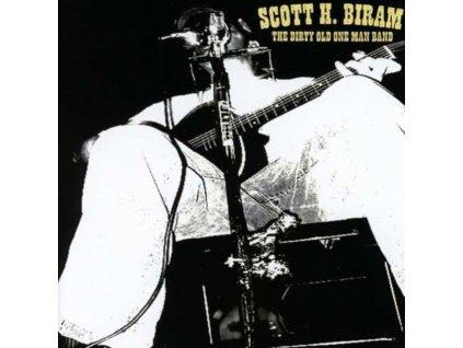 SCOTT H BIRAM - The Dirty Old One Man Band (CD)