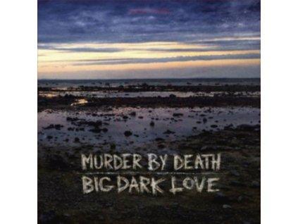 MURDER BY DEATH - Big Dark Love (CD)