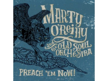 MARTY OREILLY & THE OLD SOUL ORCHESTRA - Preach Em Now (CD)