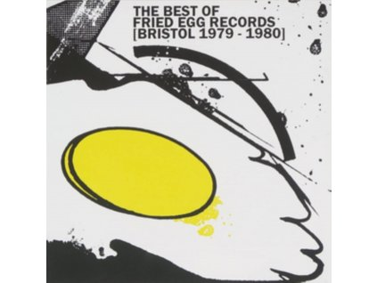 VARIOUS ARTISTS - The Best Of Fried Egg Records (Bristol 1979-1980) (CD)