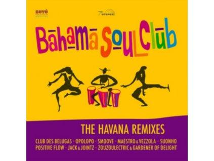 BAHAMA SOUL CLUB - The Havana Remixes (CD)