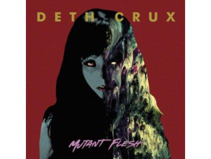 DETH CRUX - Mutant Flesh (CD)