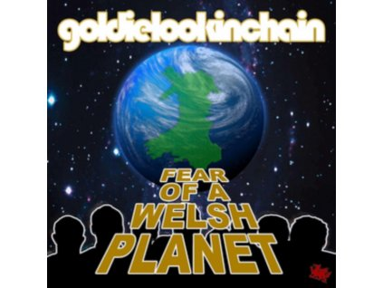 GOLDIE LOOKIN CHAIN - Fear Of A Welsh Planet (CD)