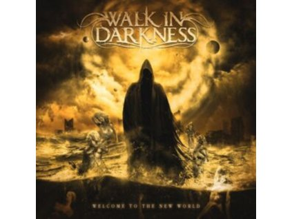 WALK IN DARKNESS - Welcome To The New World (CD)