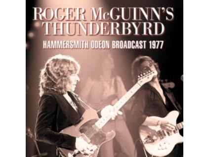 ROGER MCGUINNS THUNDERBYRD - Hammersmith Odeon Broadcast 1977 (CD)