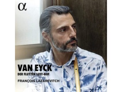 FRANCOIS LAZAREVITCH - Van Eyck: Der Fluyten Lust-Hof (CD)