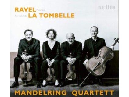 MANDELRING QARTETT (ENSEMBLE) - Ravel & La Tombelle: String Quartets (CD)