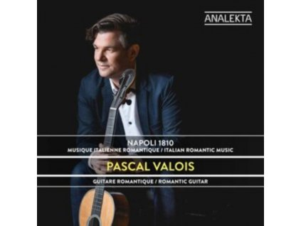 PASCAL VALOIS - Napoli 1810: Italian Romantic Music (CD)