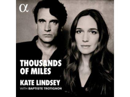 KATE LINDSEY / BAPTISTE TROTIGNON - Thousands Of Miles (CD)