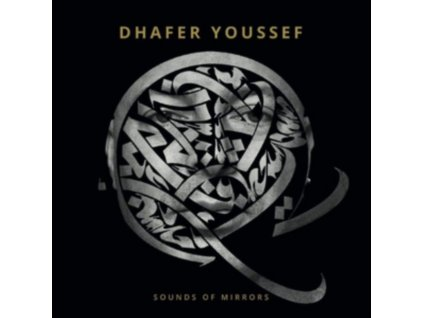DHAFER YOUSSEF - Sounds Of Mirrors (CD)