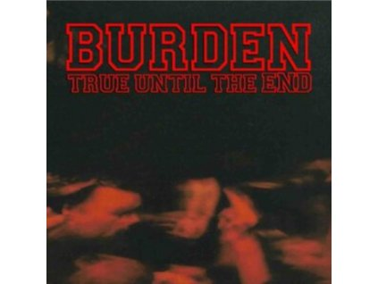 BURDEN - True Until The End - The Disco (CD)