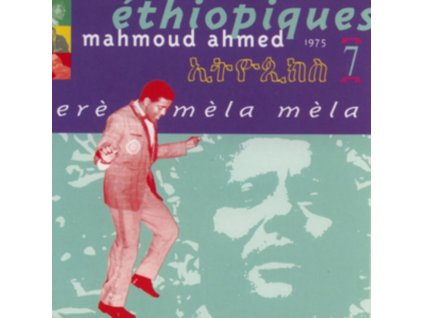 MAHMOUD AHMED - Ethiopiques 7: Ere Mela Mela (CD)