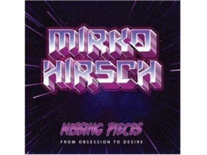MIRKO HIRSCH - Missing Pieces: From Obsession To Desire (CD)