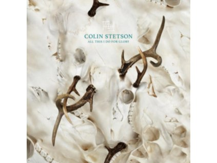 COLIN STETSON - All This I Do For Glory (CD)